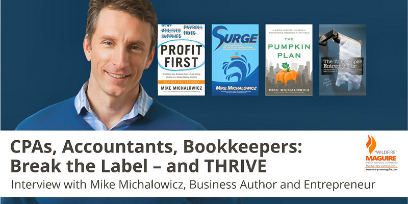 Mike Michalowicz explains how accountants and bookkeepers can thrive in a changing world.